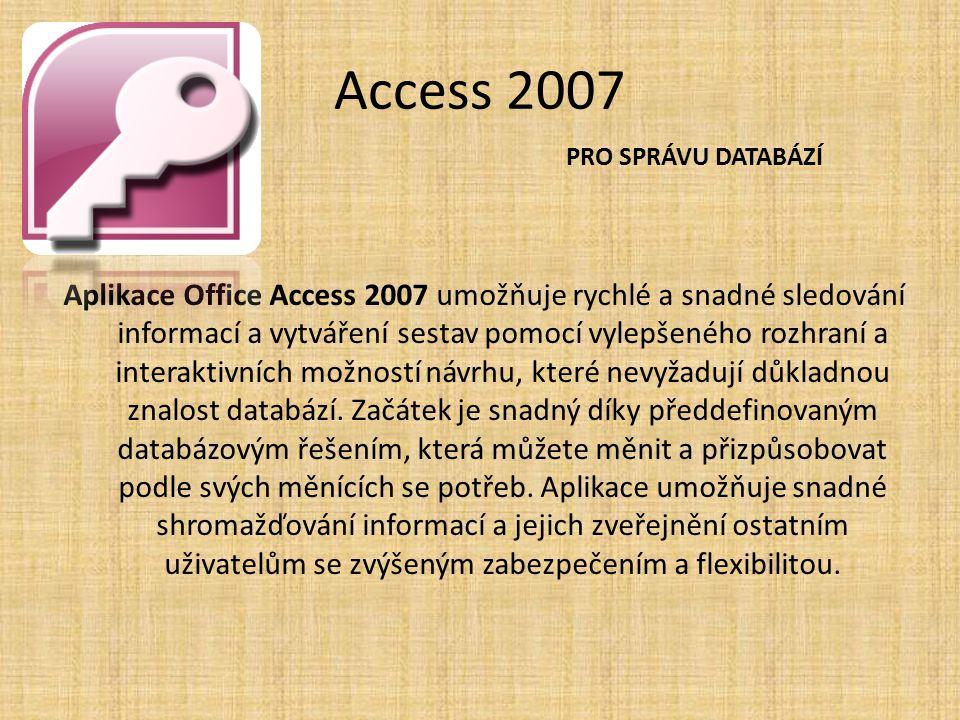 Access 2007 PRO SPRÁVU DATABÁZÍ.