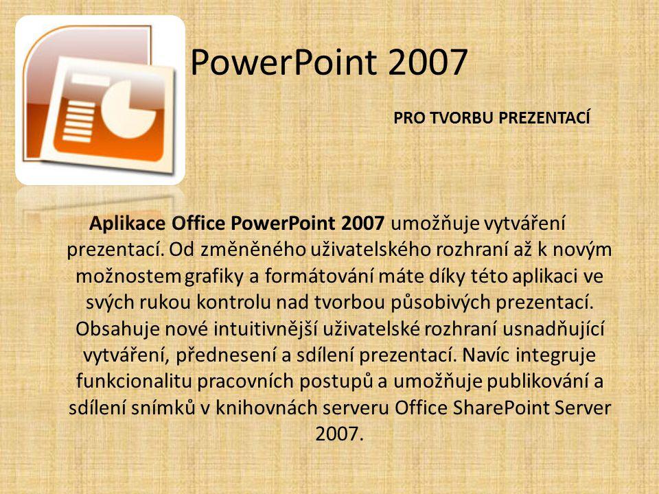 PowerPoint 2007 PRO TVORBU PREZENTACÍ.