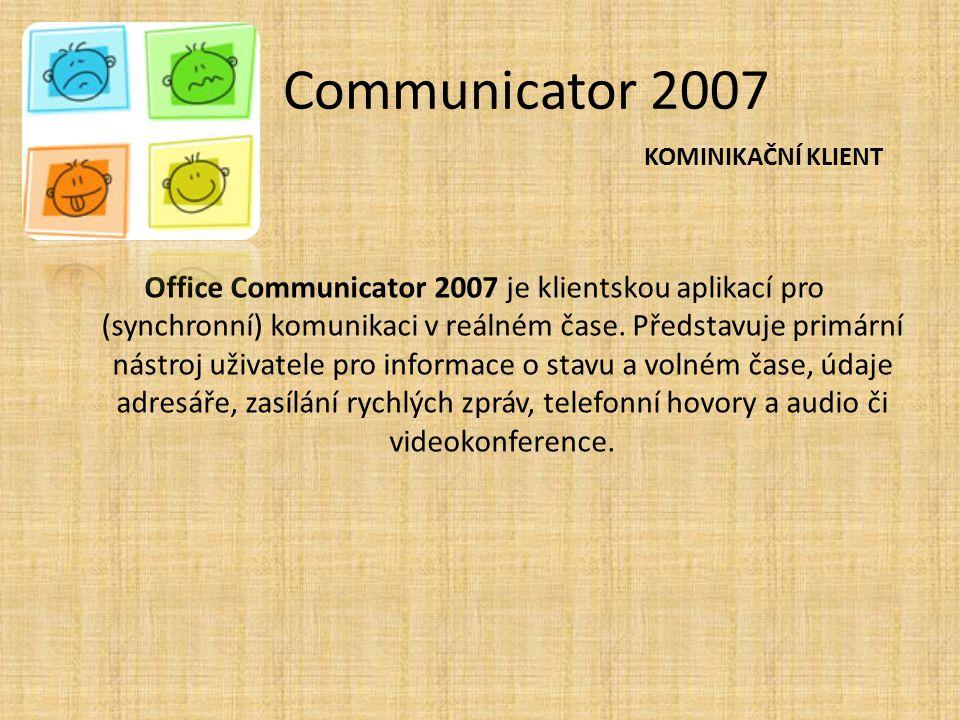 Communicator 2007 KOMINIKAČNÍ KLIENT.
