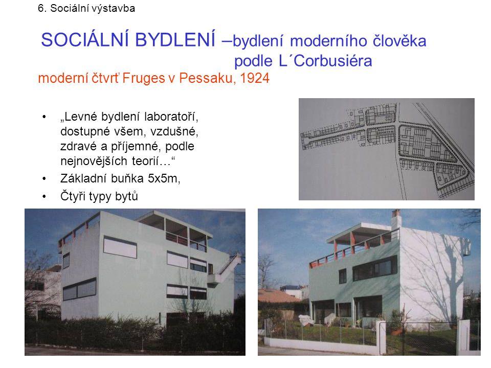 6. Sociální výstavba SOCIÁLNÍ BYDLENÍ –bydlení moderního člověka