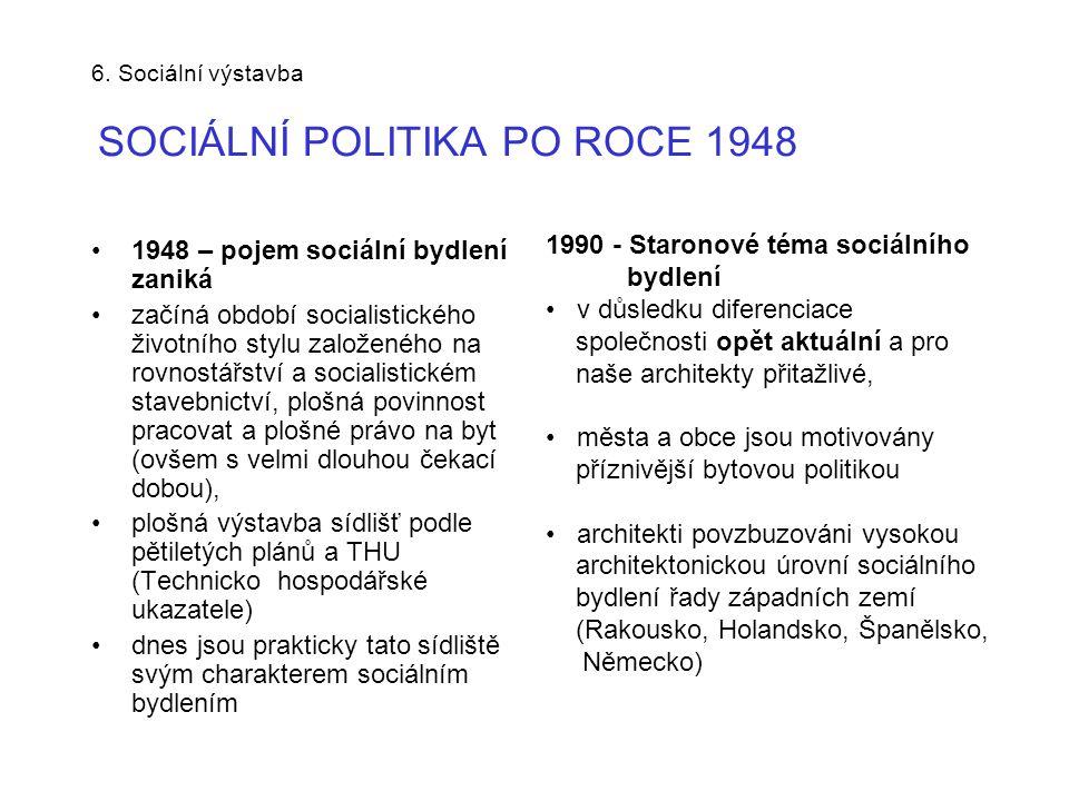 6. Sociální výstavba SOCIÁLNÍ POLITIKA PO ROCE 1948