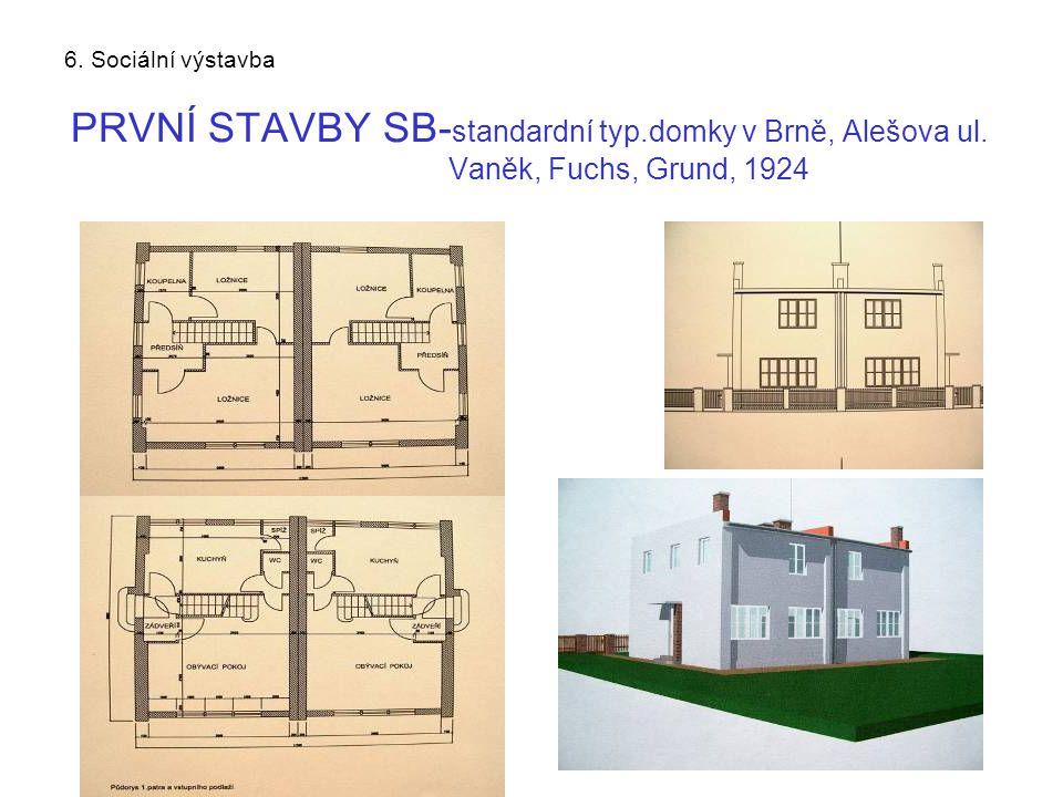 6. Sociální výstavba PRVNÍ STAVBY SB-standardní typ