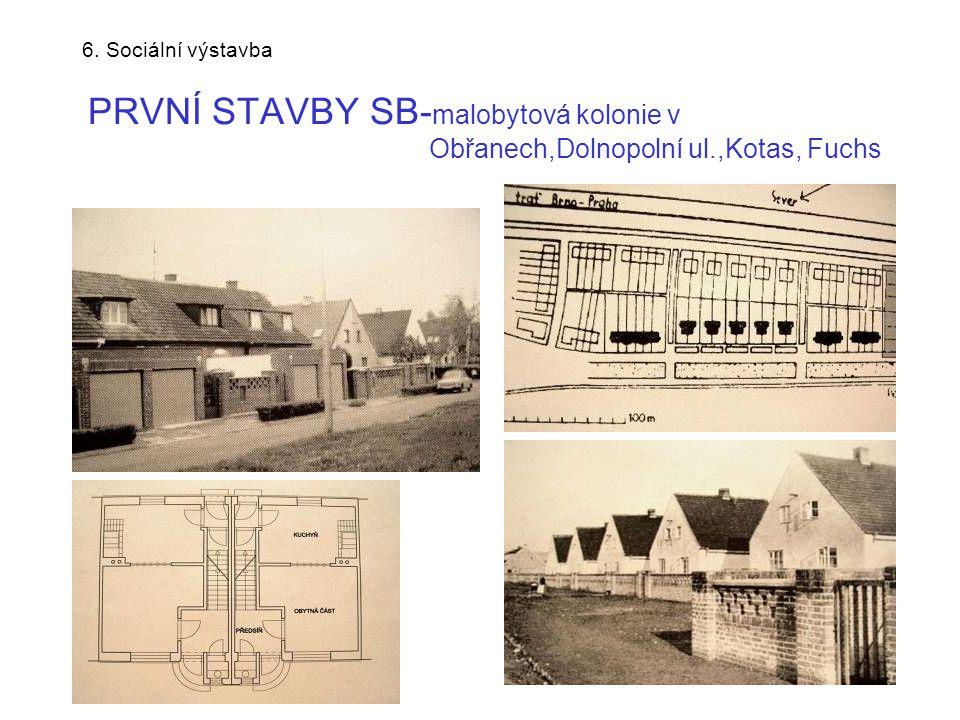 6. Sociální výstavba PRVNÍ STAVBY SB-malobytová kolonie v