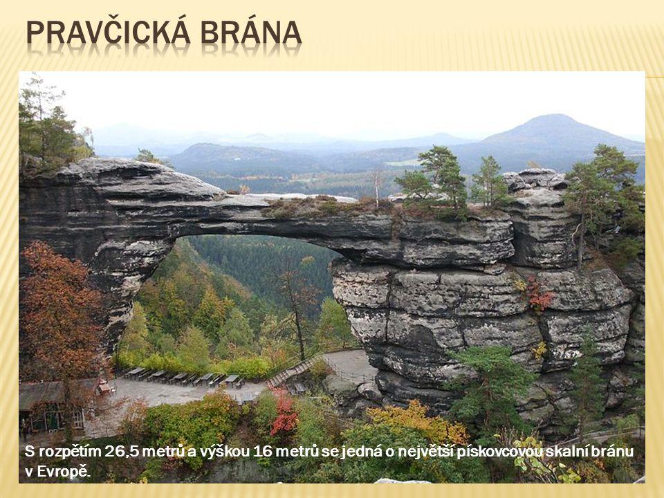 Pravčická Brána S rozpětím 26,5 metrů a výškou 16 metrů se jedná o největší pískovcovou skalní bránu v Evropě.