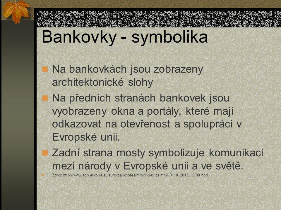 Bankovky - symbolika Na bankovkách jsou zobrazeny architektonické slohy.