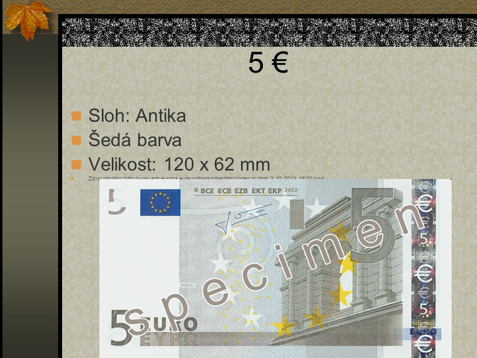 5 € Sloh: Antika Šedá barva Velikost: 120 x 62 mm