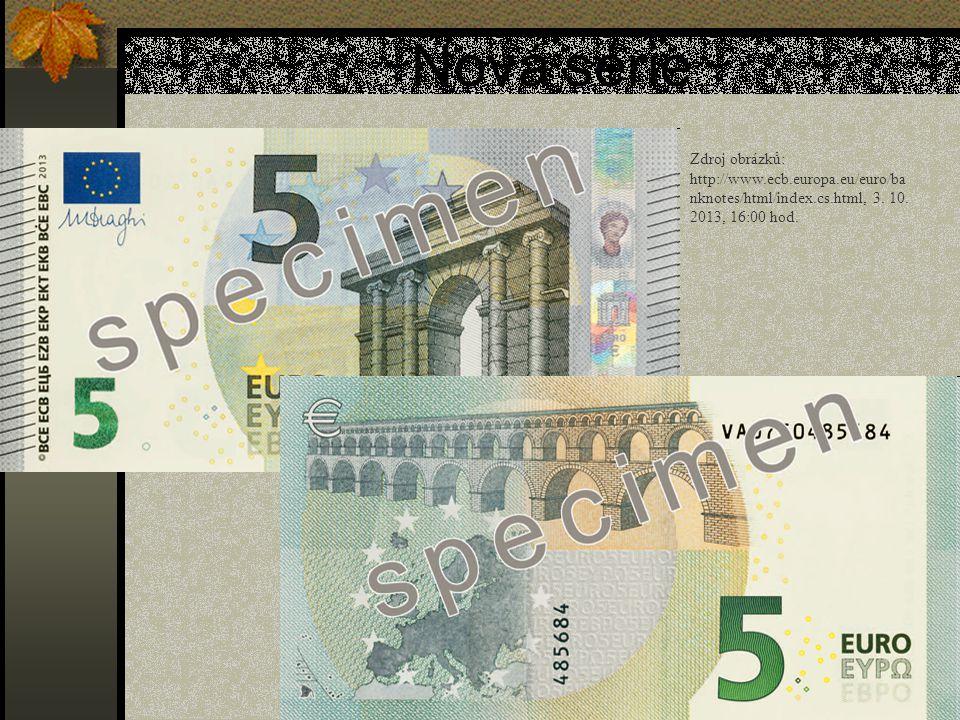 Nová série Zdroj obrázků: http://www.ecb.europa.eu/euro/banknotes/html/index.cs.html, 3. 10. 2013, 16:00 hod.