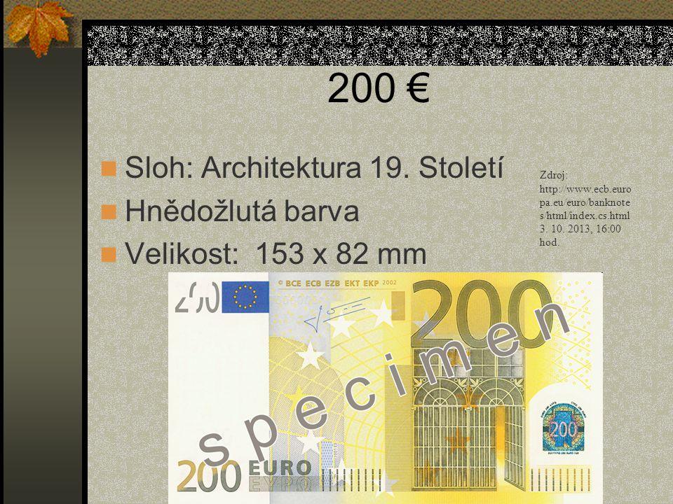200 € Sloh: Architektura 19. Století Hnědožlutá barva