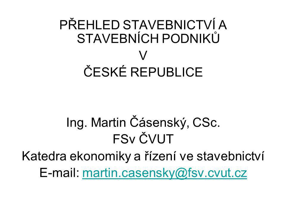 PŘEHLED STAVEBNICTVÍ A STAVEBNÍCH PODNIKŮ V ČESKÉ REPUBLICE