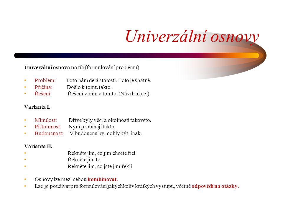 Univerzální osnovy Univerzální osnova na tři (formulování problému)