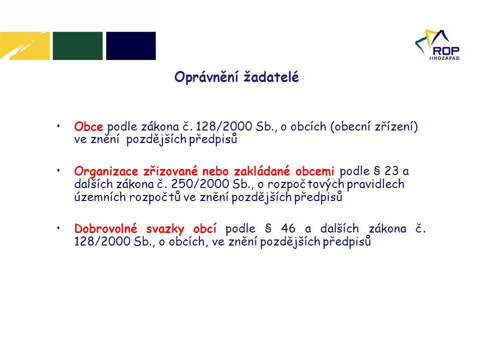 Oprávnění žadatelé Obce podle zákona č. 128/2000 Sb., o obcích (obecní zřízení) ve znění pozdějších předpisů.
