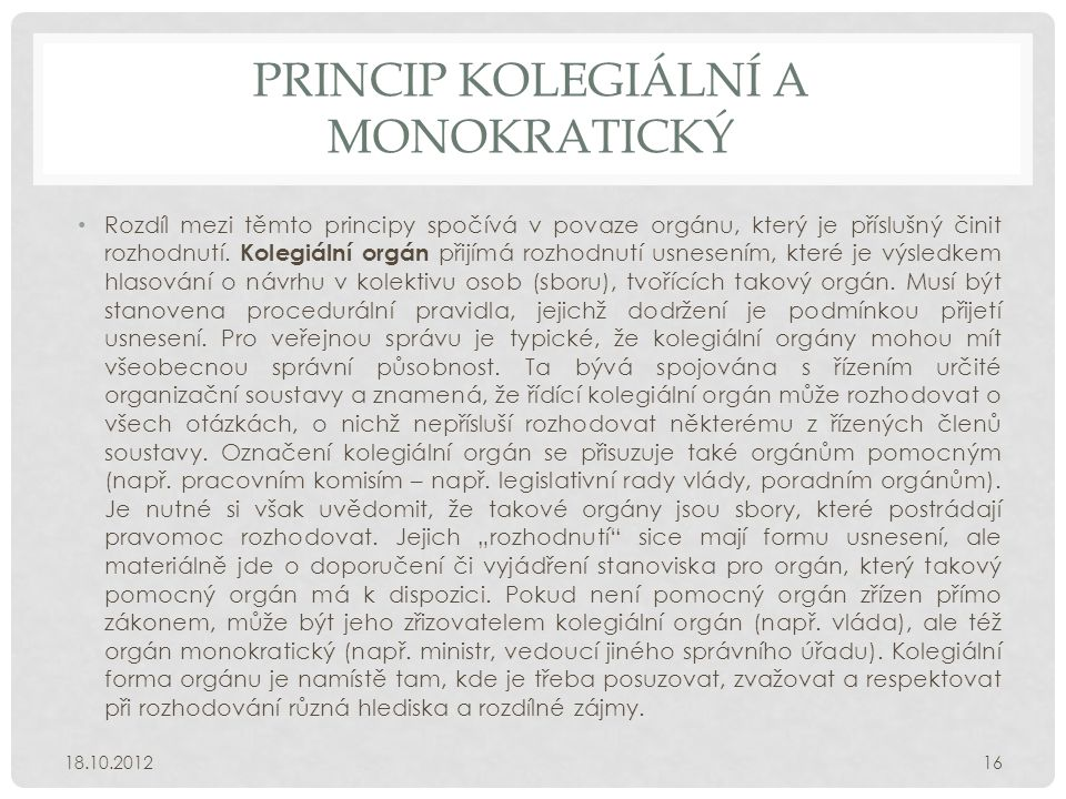 PRINCIP KOLEGIÁLNÍ A MONOKRATICKÝ