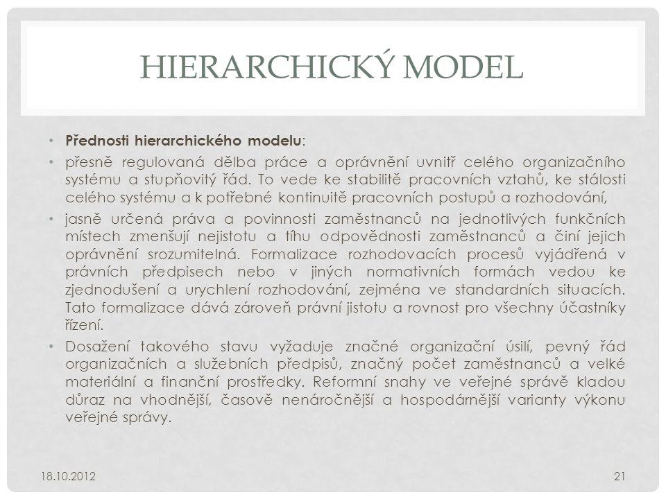 HIERARCHICKÝ MODEL Přednosti hierarchického modelu: