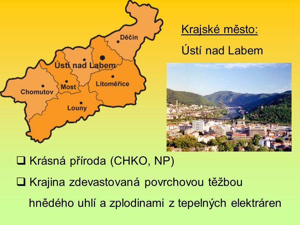 Krajské město: Ústí nad Labem. Krásná příroda (CHKO, NP) Krajina zdevastovaná povrchovou těžbou.