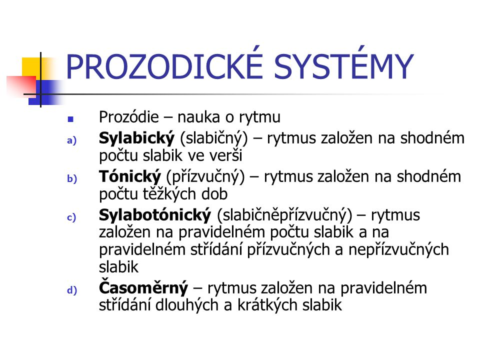 PROZODICKÉ SYSTÉMY Prozódie – nauka o rytmu