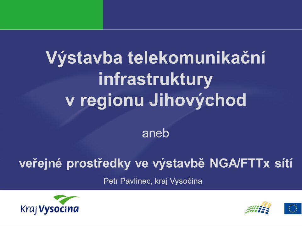 Výstavba telekomunikační infrastruktury v regionu Jihovýchod aneb veřejné prostředky ve výstavbě NGA/FTTx sítí