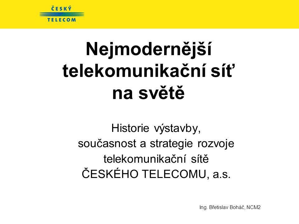 Nejmodernější telekomunikační síť na světě