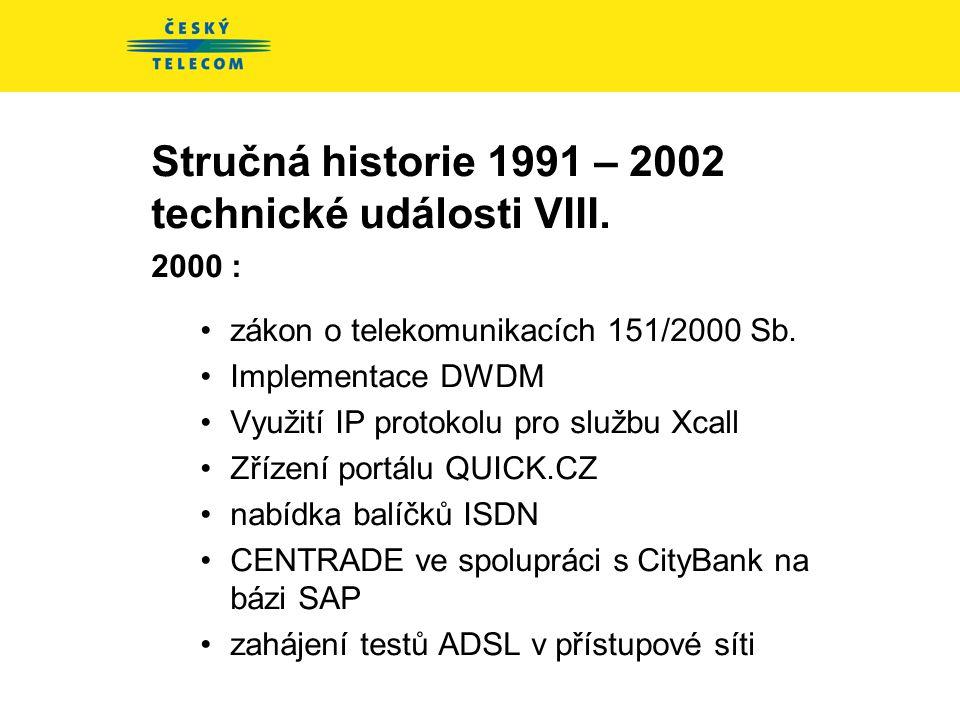 Stručná historie 1991 – 2002 technické události VIII.