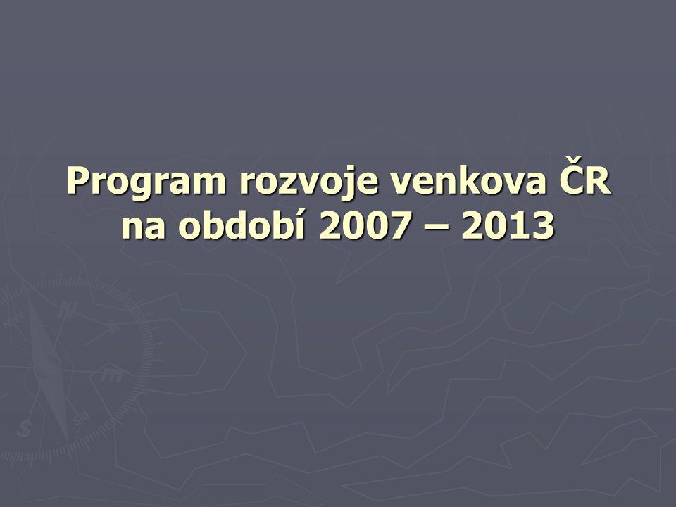 Program rozvoje venkova ČR na období 2007 – 2013