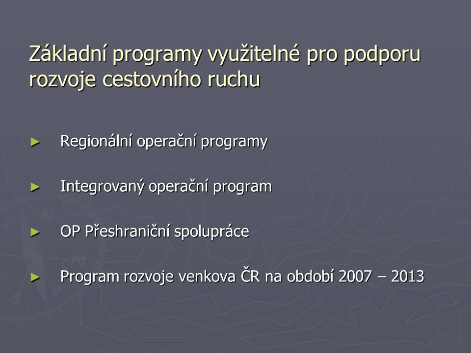 Základní programy využitelné pro podporu rozvoje cestovního ruchu