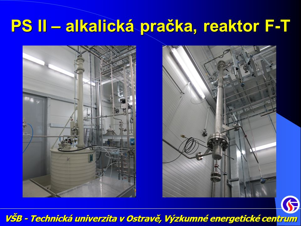 PS II – alkalická pračka, reaktor F-T