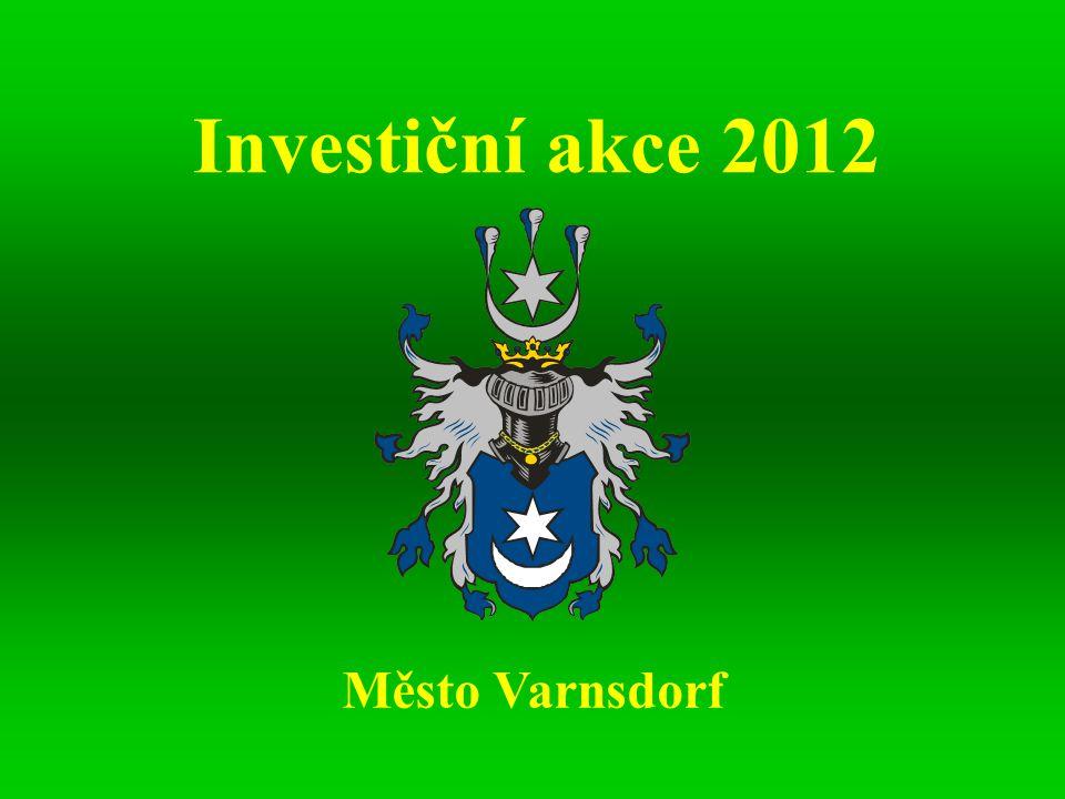 Investiční akce 2012 Město Varnsdorf
