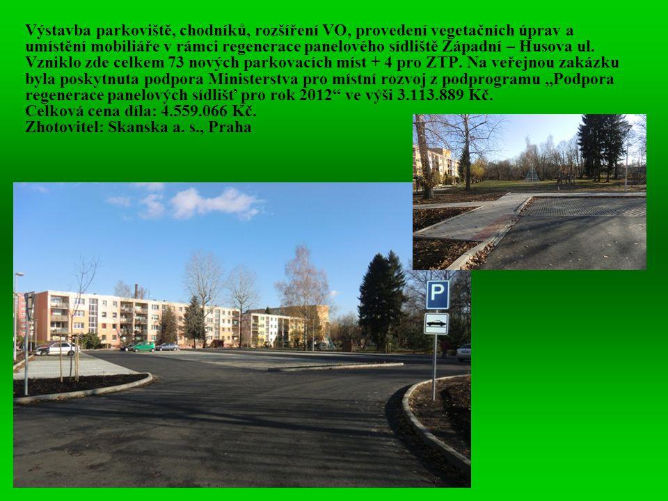 Výstavba parkoviště, chodníků, rozšíření VO, provedení vegetačních úprav a umístění mobiliáře v rámci regenerace panelového sídliště Západní – Husova ul.