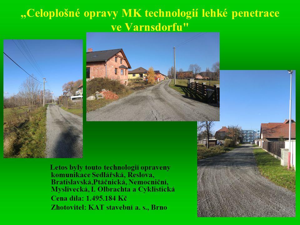 """""""Celoplošné opravy MK technologií lehké penetrace ve Varnsdorfu"""