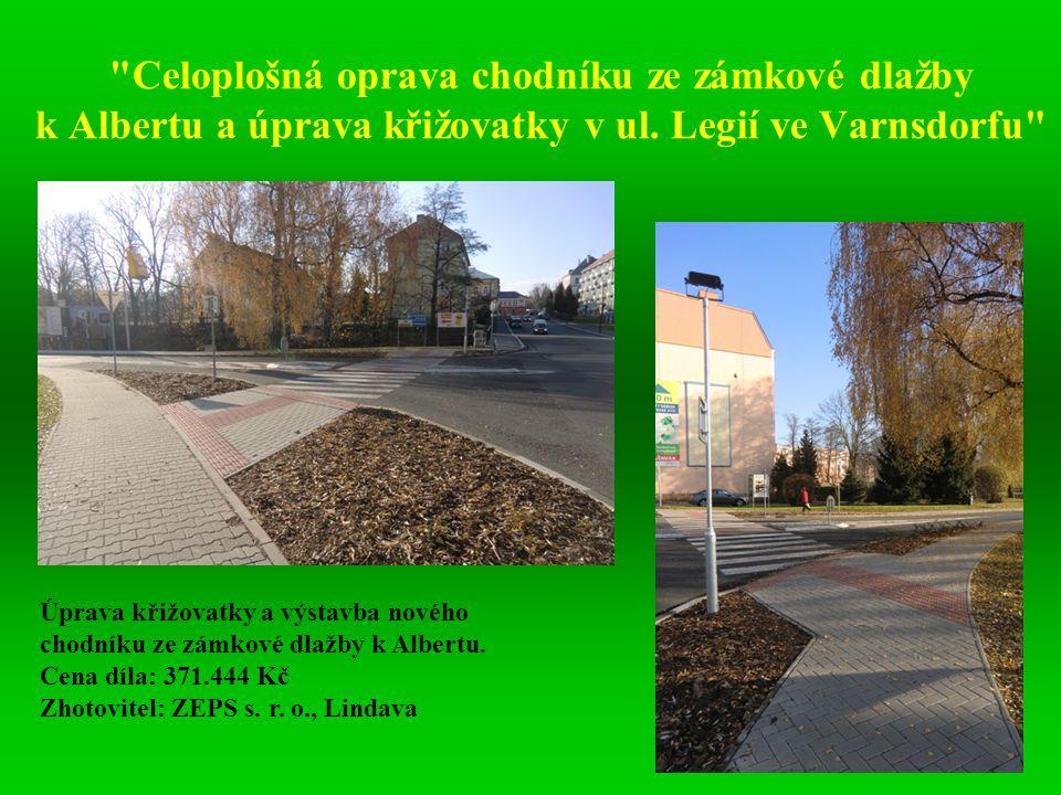 Celoplošná oprava chodníku ze zámkové dlažby k Albertu a úprava křižovatky v ul. Legií ve Varnsdorfu