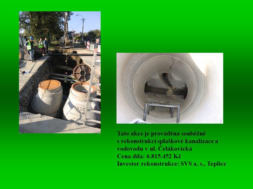 Tato akce je prováděna souběžně s rekonstrukcí splaškové kanalizace a vodovodu v ul. Čelákovická Cena díla: 6.815.452 Kč