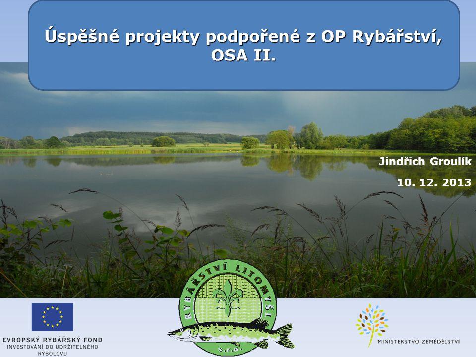 Úspěšné projekty podpořené z OP Rybářství, OSA II.