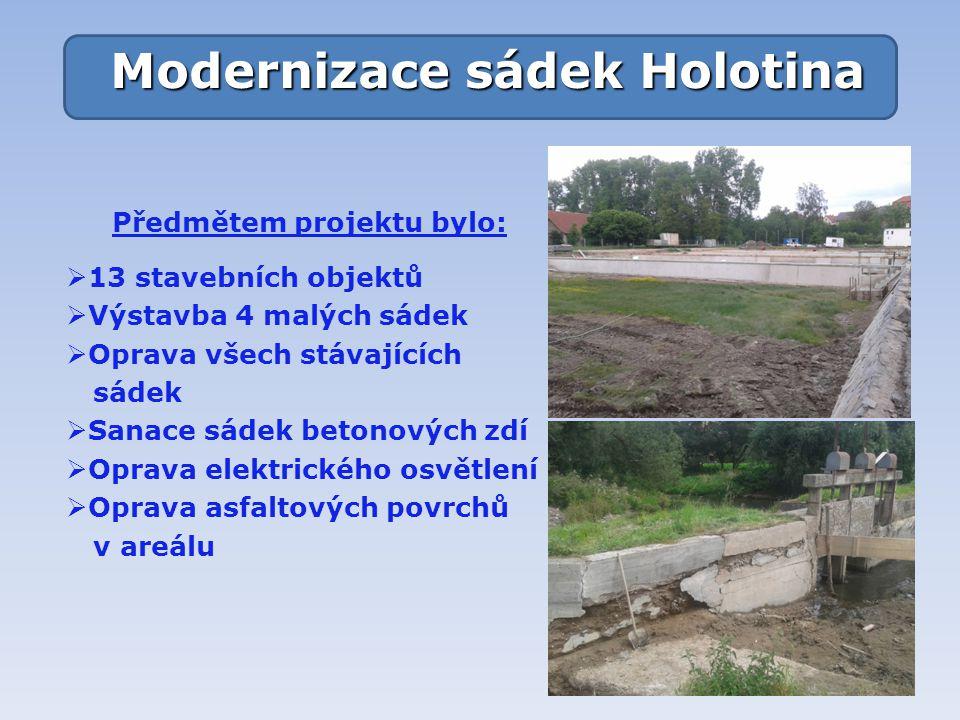 Modernizace sádek Holotina Předmětem projektu bylo:
