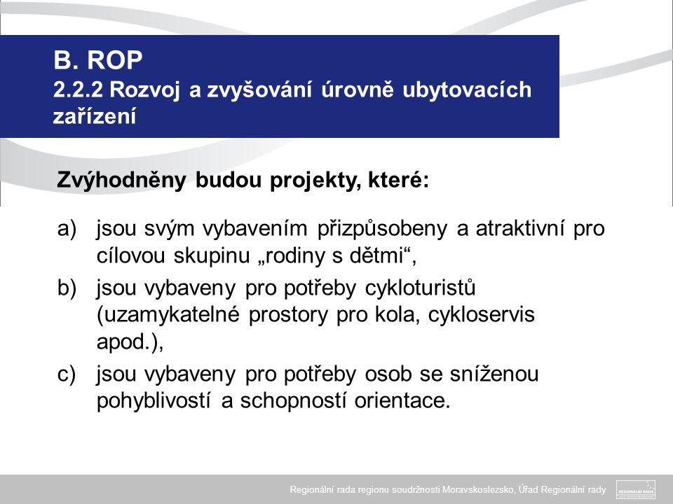 B. ROP 2.2.2 Rozvoj a zvyšování úrovně ubytovacích zařízení