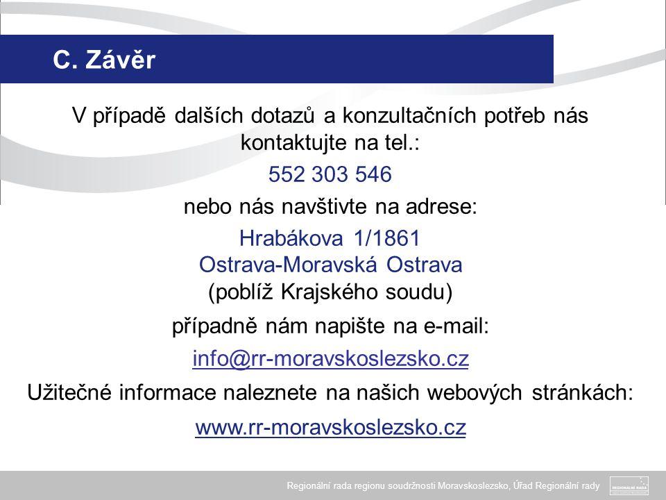 C. Závěr V případě dalších dotazů a konzultačních potřeb nás kontaktujte na tel.: 552 303 546. nebo nás navštivte na adrese: