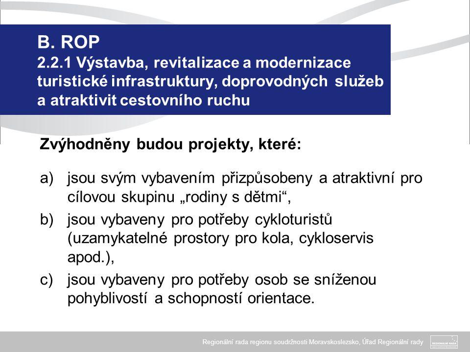 B. ROP 2.2.1 Výstavba, revitalizace a modernizace turistické infrastruktury, doprovodných služeb a atraktivit cestovního ruchu