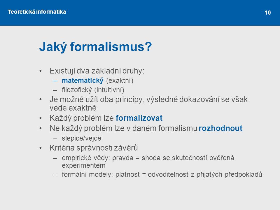 Jaký formalismus Existují dva základní druhy: