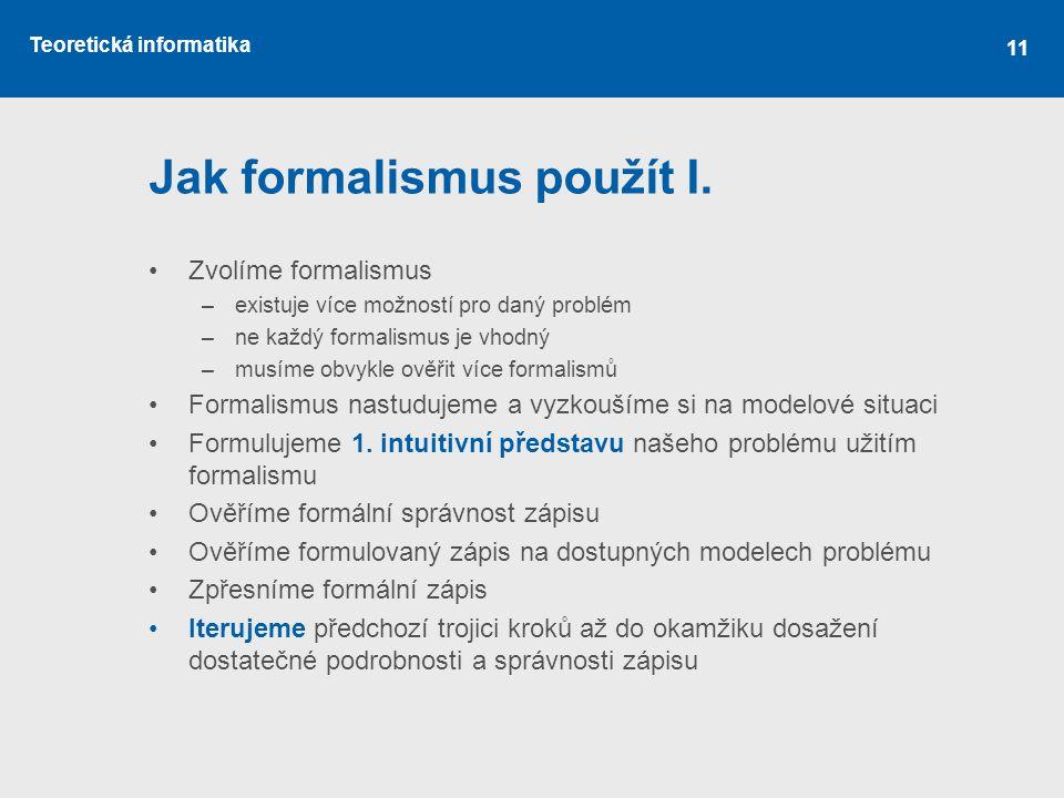 Jak formalismus použít I.