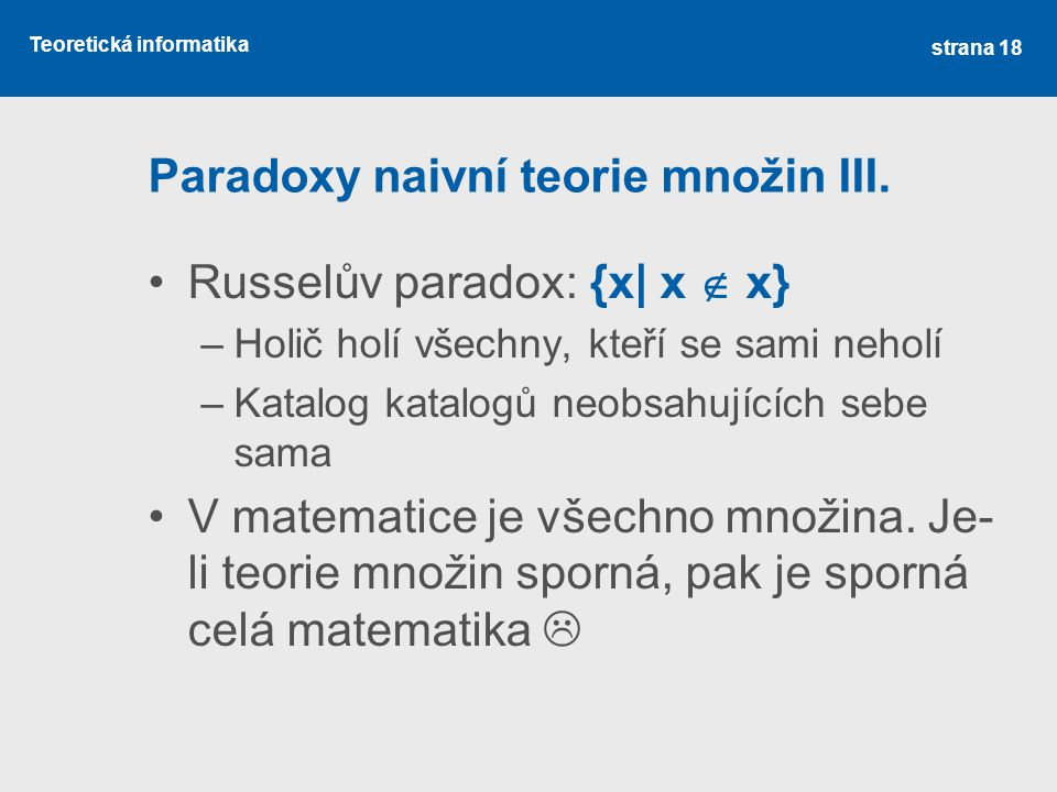 Paradoxy naivní teorie množin III.