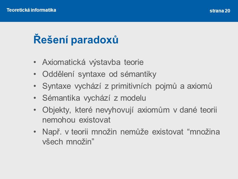 Řešení paradoxů Axiomatická výstavba teorie