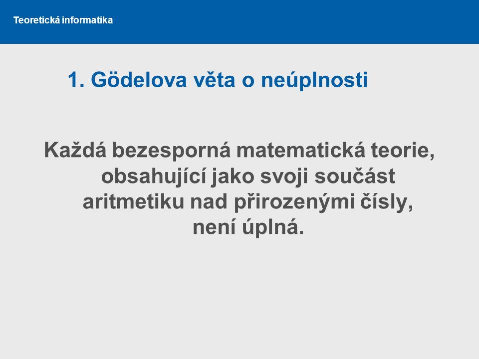 1. Gödelova věta o neúplnosti