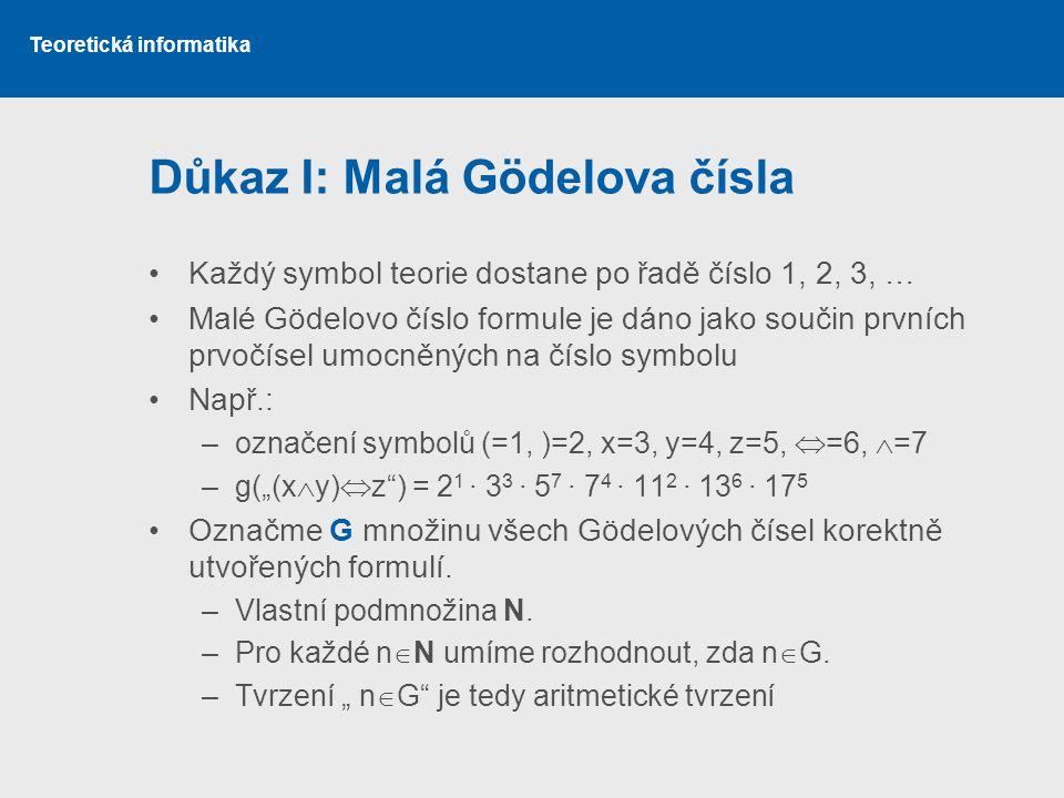 Důkaz I: Malá Gödelova čísla