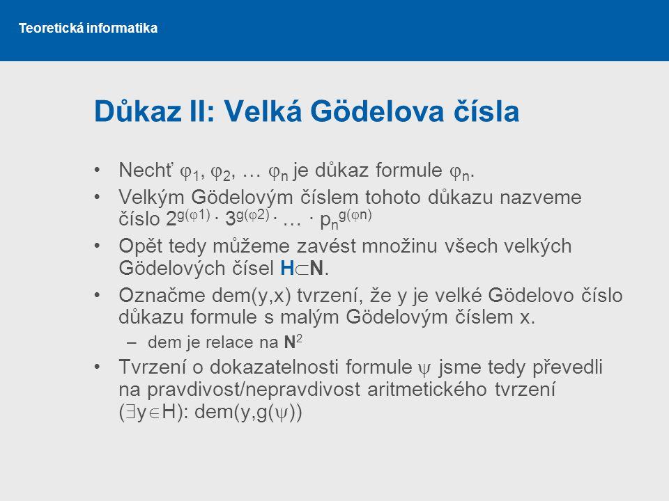 Důkaz II: Velká Gödelova čísla