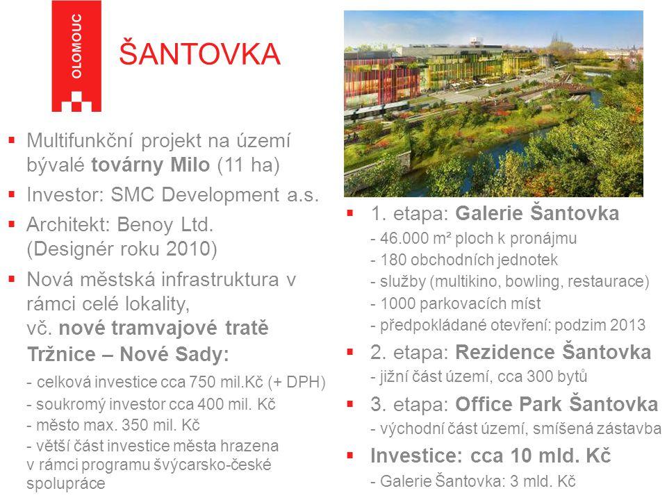 ŠANTOVKA - celková investice cca 750 mil.Kč (+ DPH)