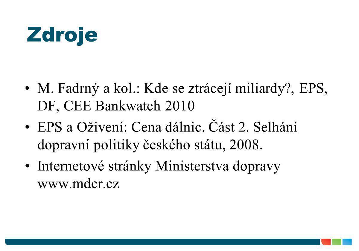 Zdroje M. Fadrný a kol.: Kde se ztrácejí miliardy , EPS, DF, CEE Bankwatch 2010.