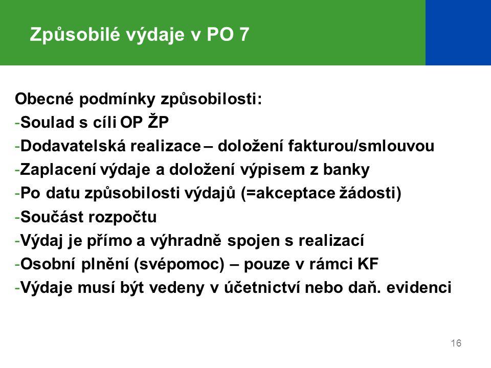 Způsobilé výdaje v PO 7 Obecné podmínky způsobilosti:
