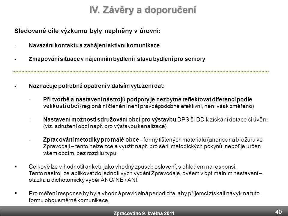 IV. Závěry a doporučení Sledované cíle výzkumu byly naplněny v úrovni: