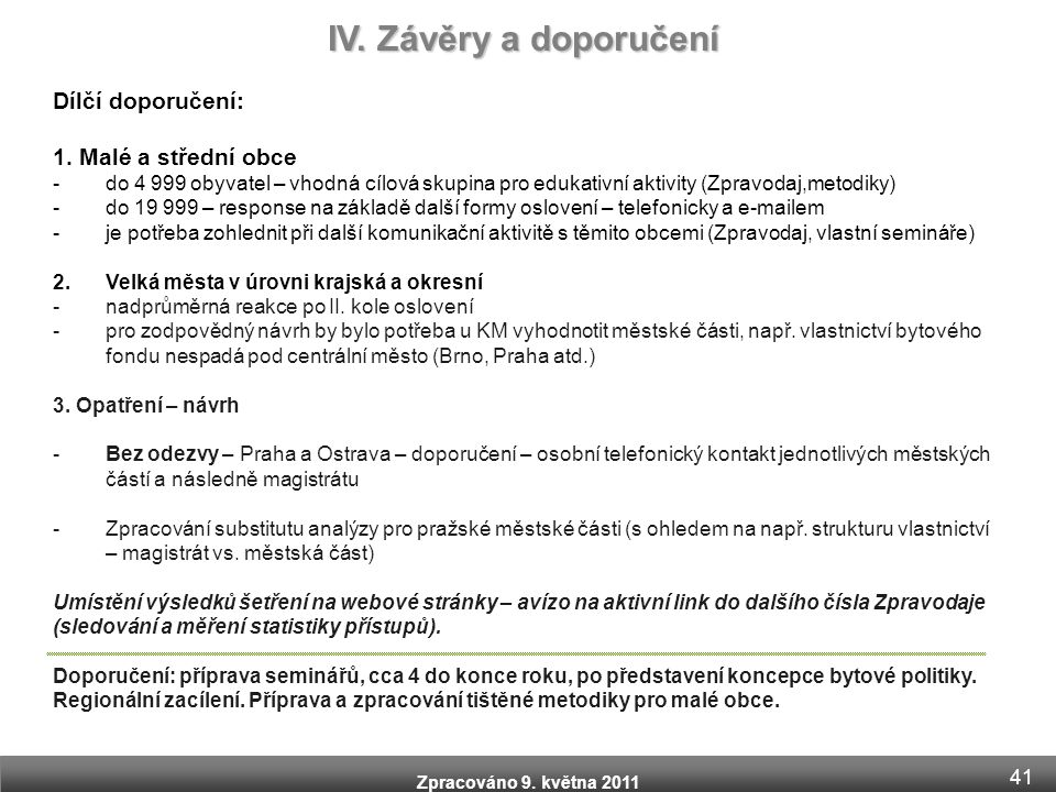IV. Závěry a doporučení Dílčí doporučení: 1. Malé a střední obce