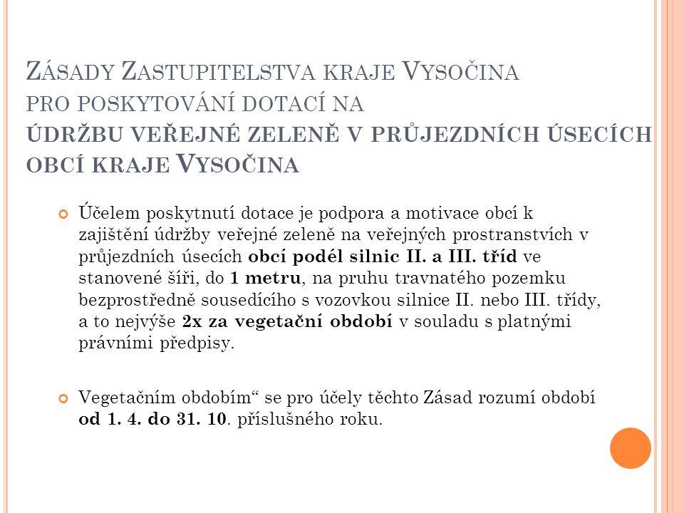 Zásady Zastupitelstva kraje Vysočina pro poskytování dotací na údržbu veřejné zeleně v průjezdních úsecích obcí kraje Vysočina