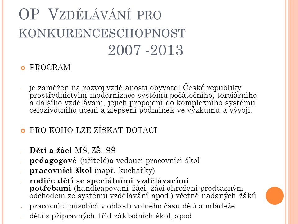 OP Vzdělávání pro konkurenceschopnost 2007 -2013