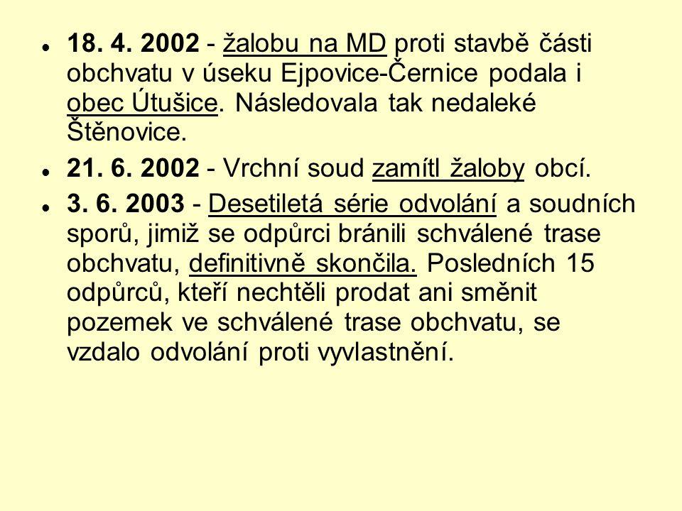 18. 4. 2002 - žalobu na MD proti stavbě části obchvatu v úseku Ejpovice-Černice podala i obec Útušice. Následovala tak nedaleké Štěnovice.